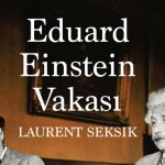 "Laurent Seksik'ten ""Eduard Einstein Vakası"""